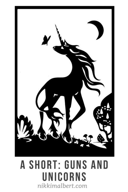 A short- Guns and Unicorns