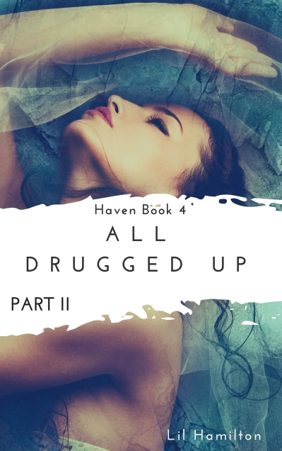 All Drugged Up- book II by Lil Hamilton