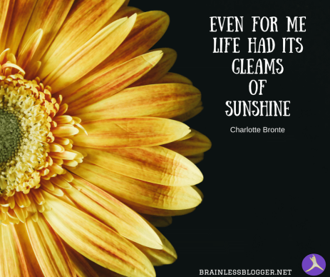 Even for me life had its gleams of sunshine