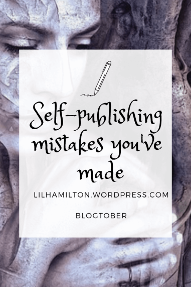 Self-publishing mistakes you've made