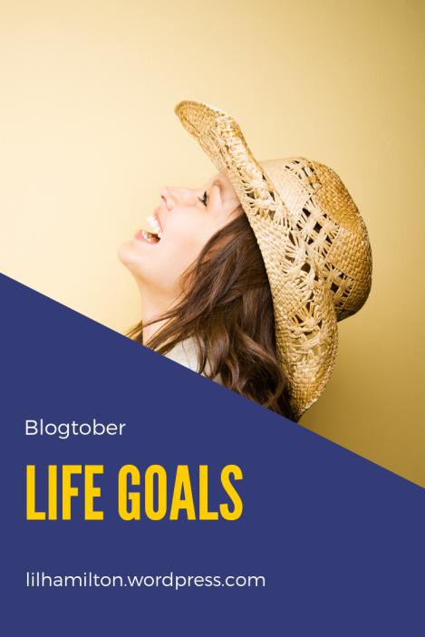 Blogtober: Life goals