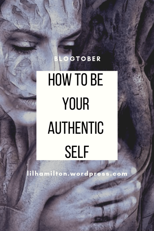 Blogtober: How to be your authentic self