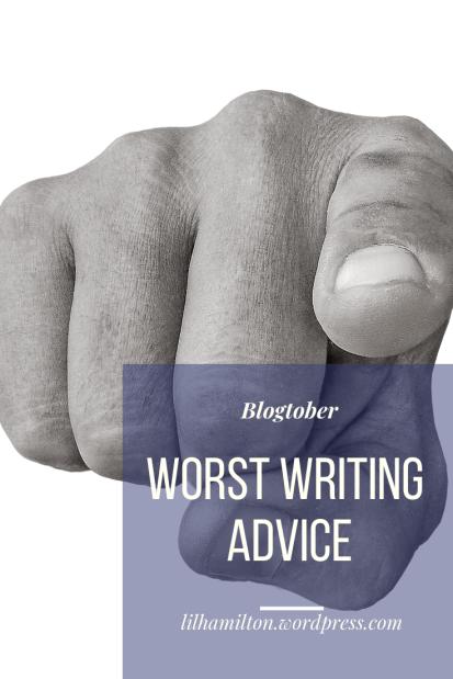 Worst Writing Advice