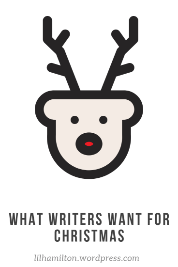 What Writers want for Christmas